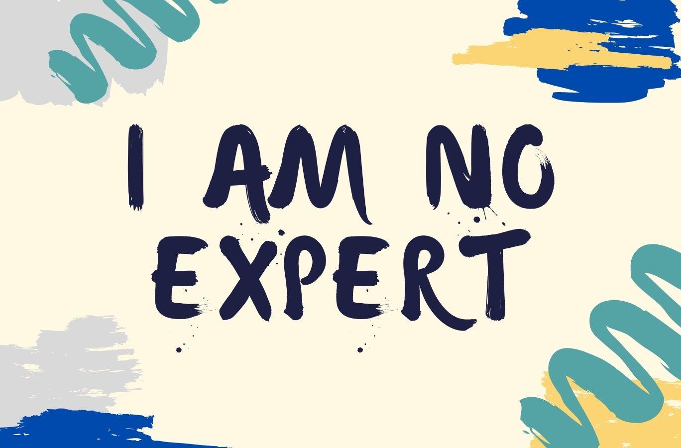 I am no expert