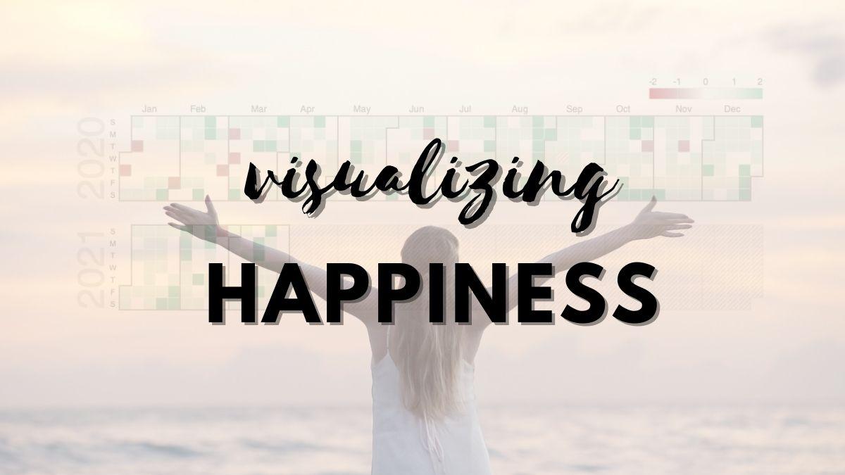 Visualizing Happiness